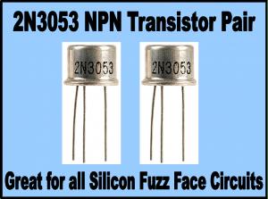 """Fzzz Bxxx – 2N3053 – N.O.S. NPN Transistor """"Pair"""""""